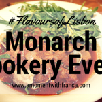 #FlavoursOfLisbon Monarch Cookery Event