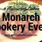 #FlavoursOfLisbon Monarch Cookery Event