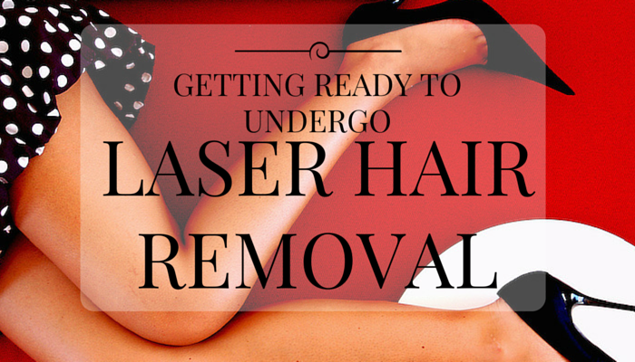 Getting Ready to Undergo Laser Hair Removal