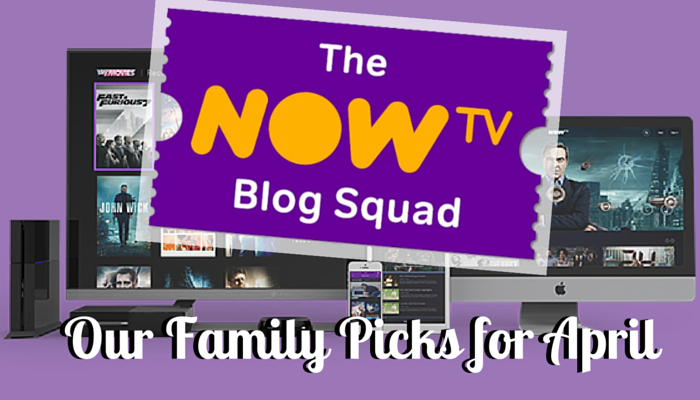 Now TV – Our Family Picks for April