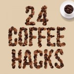UK Coffee Week: 24 Coffee Hacks
