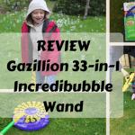 Review – Gazillion 33-in-1 Incredibubble Wand