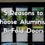 5 Reasons to Choose Aluminium Bi-Fold Doors