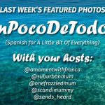 #UnPocoDeTodoUK – Featured Photos – 3rd October 2016