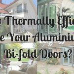 How Thermally Efficient Are Your Aluminium Bi-fold Doors?