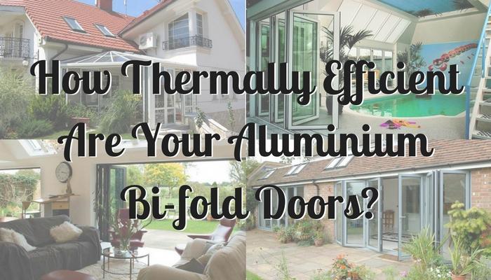 How Thermally Efficient Are Your Aluminium Bi-fold Doors?