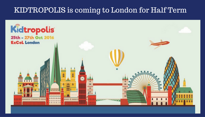 KIDTROPOLIS is coming to London for Half Term