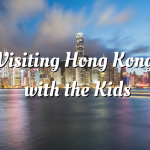Visiting Hong Kong with the Kids