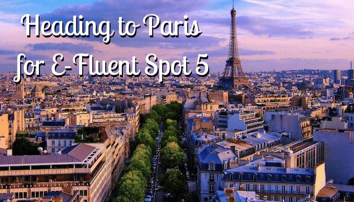 Heading to Paris for E-Fluent Spot 5