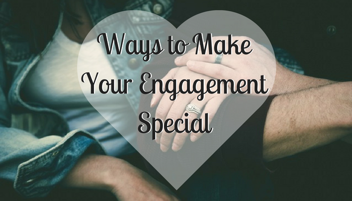 Ways to Make Your Engagement Special