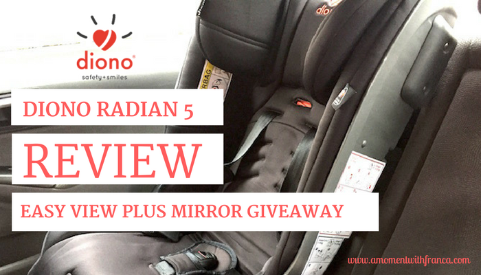 Diono Radian 5 Review & Easy View Plus Mirror Giveaway