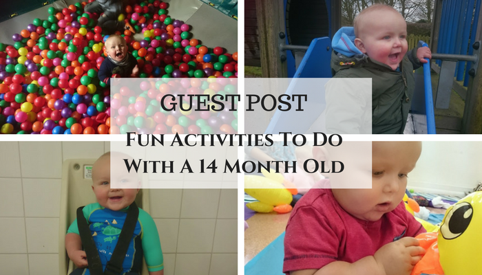 Fun Activities To Do With A 14 Month Old – Guest Post