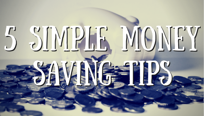 5 Simple Money Saving Tips
