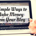 4 Simple Ways to Make Money From Your Blog