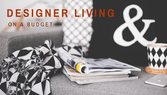 Designer Living On A Budget