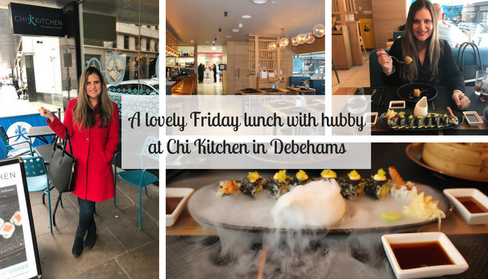 A Lovely Friday Lunch at Chi Kitchen in Debenhams