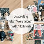 Celebrating Star Wars Month With Hallmark