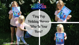 Tiny Pop Holiday Heroes: Who Is Your Hero?