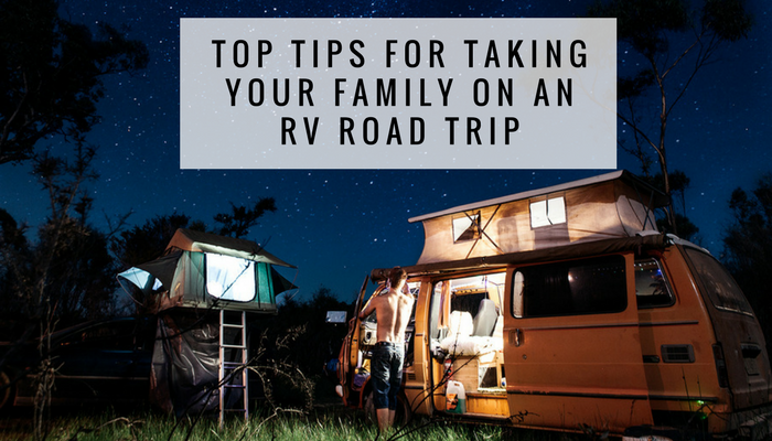 Top Tips For Taking Your Family On An RV Road Trip