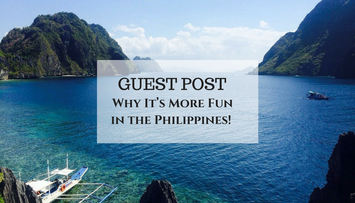 Why It's More Fun in the Philippines! – Guest Post