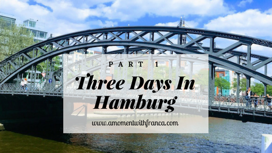 Three Days In Hamburg – Part 1