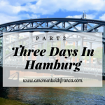 Three Days In Hamburg – Part 2