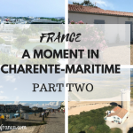 France – A Moment In Charente Maritime – Part 2
