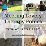 Meeting Lovely Therapy Ponies With My Little Pony