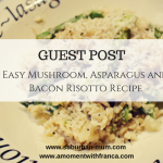Easy Mushroom, Asparagus and Bacon Risotto Recipe – Guest Post