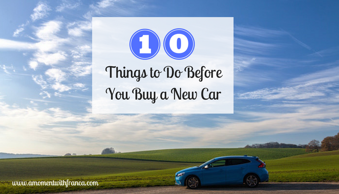 10 Things to Do Before You Buy a New Car
