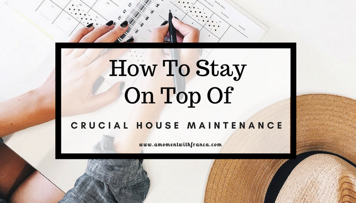 How To Stay On Top Of Crucial House Maintenance