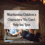 Mischievous Children's Characters We Can't Help but Love