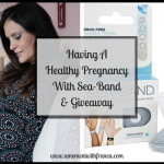 Having A Healthy Pregnancy With Sea-Band + Giveaway