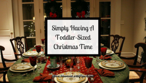 Simply Having A Toddler-Sized Christmas Time