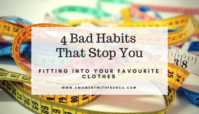 4 Bad Habits That Stop You Fitting Into Your Favourite Clothes