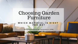Choosing Garden Furniture – Which Material is Right For Me?
