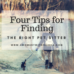 Four Tips for Finding the Right Pet Sitter