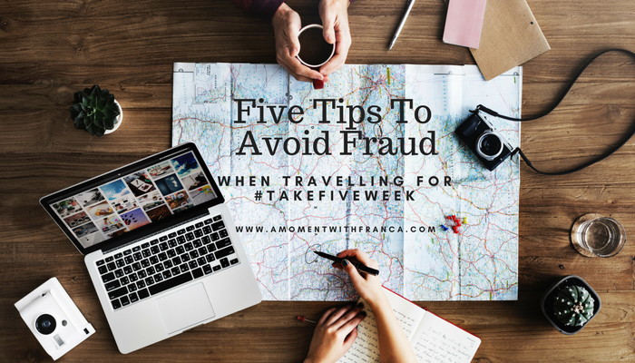 Five Tips To Avoid Fraud When Travelling for #TakeFiveWeek