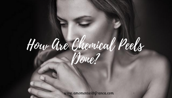 How Are Chemical Peels Done?