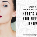 What is Dermaplaning? Here's What You Need to Know!