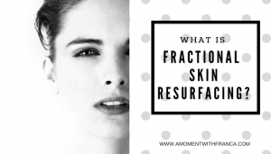 What is Fractional Skin Resurfacing?
