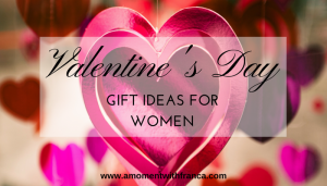 Valentine's Day Gift Ideas For Women
