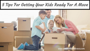 5 Tips For Getting Your Kids Ready For A Move