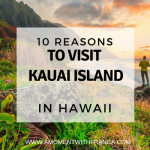 10 Reasons To Visit Kauai Island In Hawaii