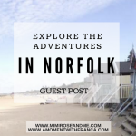 Explore The Adventures In Norfolk – Guest Post