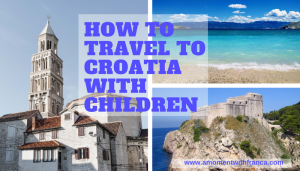 How To Travel To Croatia With Children