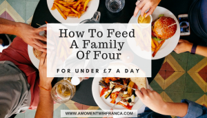 How To Feed A Family Of 4 For Under £7 A Day