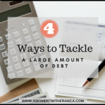 4 Ways to Tackle A Large Amount of Debt