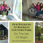 Our Weekend At Rookley Country Park On The Isle Of Wight