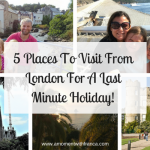 5 Places To Visit From London For A Last Minute Holiday!